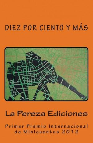 Primer Premio Internacional de Minicuentos 2012 - La Pereza Ediciones