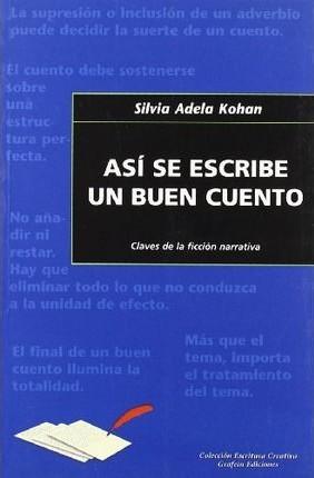 Así se escribe un buen cuento (Silvia Adela Kohan)